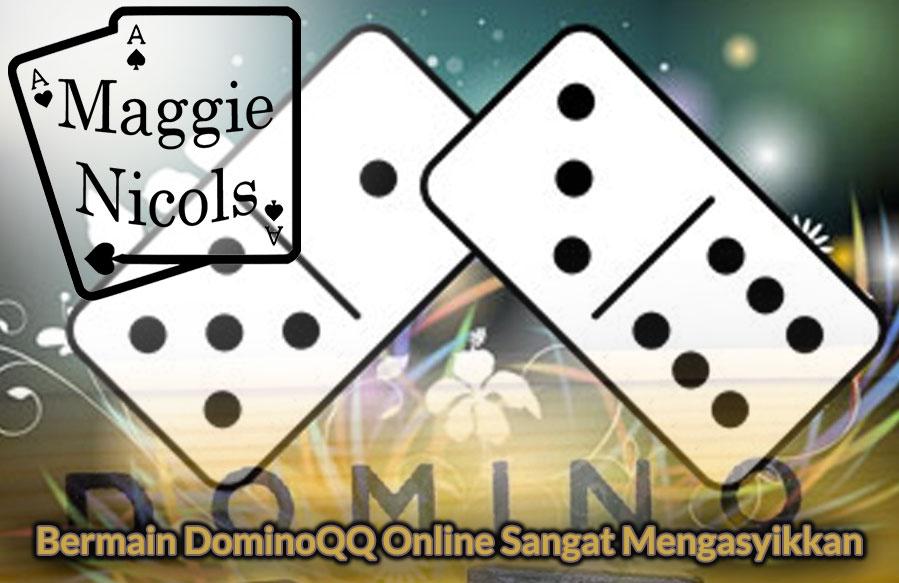 Bermain DominoQQ Online Sangat Mengasyikkan