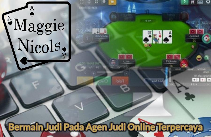 Bermain Judi Pada Agen Judi Online Terpercaya